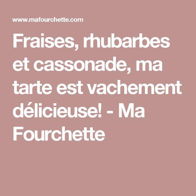 Fraises, rhubarbes et cassonade, ma tarte est vachement délicieuse! - Ma Fourchette