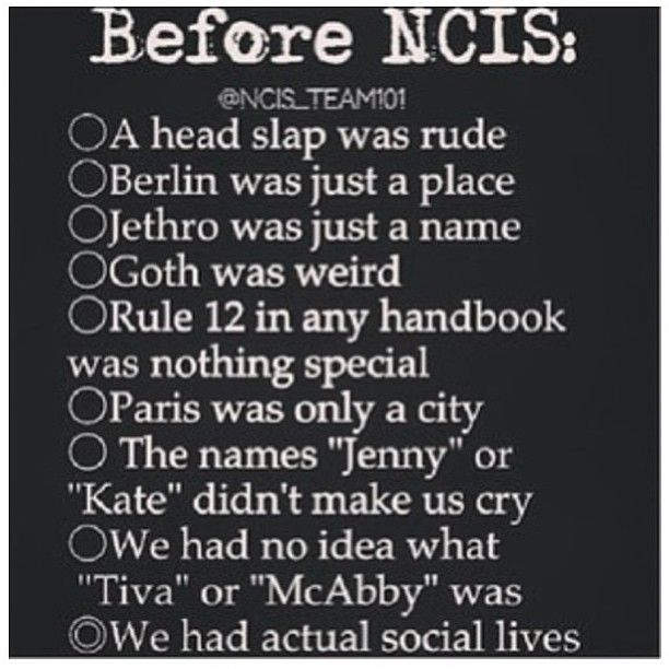 NCIS changed our lives!
