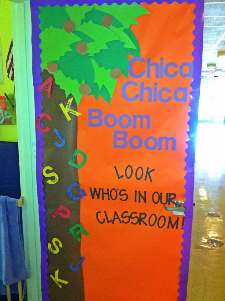 Preschool Classroom Door! I LOVE chica chica boom boom!  And another idea to take chica chica boom boom for group time!