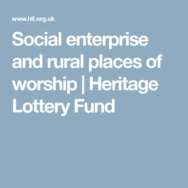 Social enterprise and rural places of worship | Heritage Lottery Fund