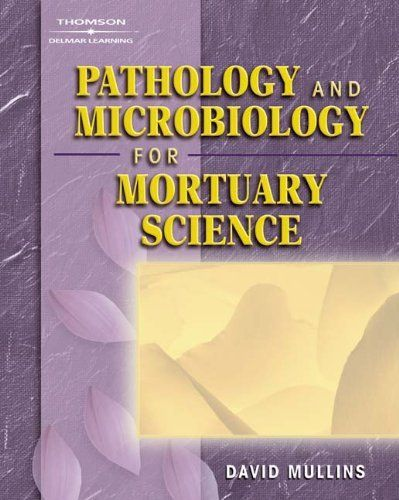 pathology and microbiology for mortuary science by david f mullins 10560 publication - Resume For Mortuary Science