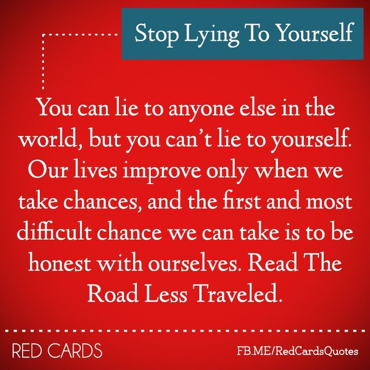 Stop lying to yourself - you can't lie to yourself.. you can make these changes.. I'm Here to help you with the process!  Stop doing yourself so wrong... Your heart is where your mind is all the time.. with me! You know this.. I don't lie to you or myself.. and I know our love is strong enough to do this!