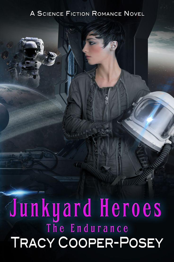 JUNKYARD HEROES - Book 5.0, The Endurance Series.  Science Fiction Romance.  http://tracycooperposey.com/junkyard-heroes/