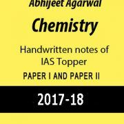 Chemistry Handwritten notes of IAS Topper Abhijeet Agarwal Hard Copy study material is best for students. Abhijeet Agarwal is the IAS Topper  of 2009 batch.Have done his graduation from IIT-Kanpur.His optional was Chemistry and Physics. His notes is what he had prepared during his preparation of IAS examination.  We have compiled it and made available for the aspirants having Chemistry as optional.  Following is the topics covered under Paper-1 and Paper-2.