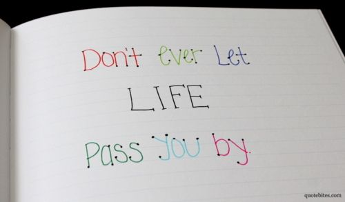 Life Passing You By Quotes. QuotesGram