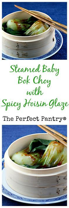Steamed baby bok choy with spicy hoisin glaze. #vegetarian from The Perfect Pantry.