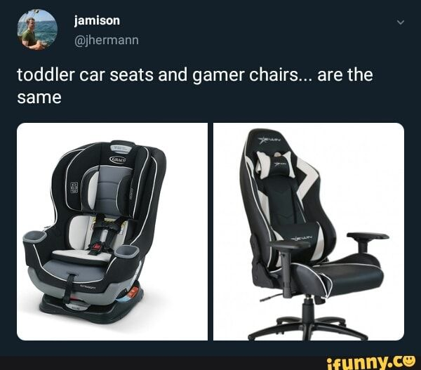 Toddler Car Seats And Gamer Chairs Are The Same Ifunny Toddler Car Seat Toddler Car Funny Car Memes