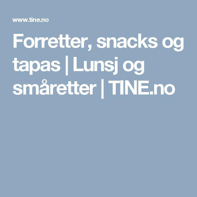 Forretter, snacks og tapas | Lunsj og småretter | TINE.no