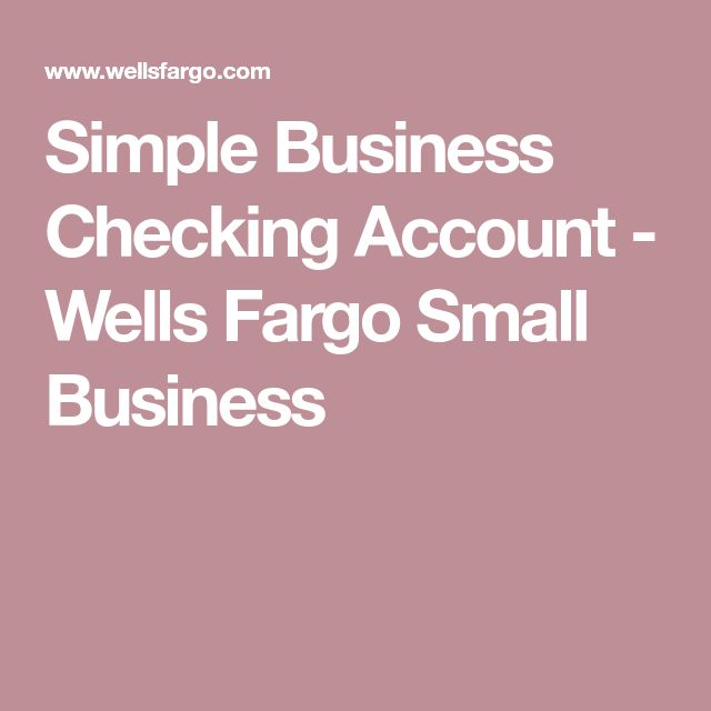 Simple Business Checking Account - Wells Fargo Small Business