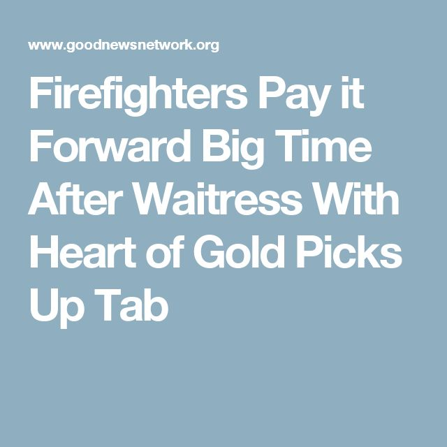 Firefighters Pay it Forward Big Time After Waitress With Heart of Gold Picks Up Tab