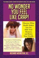 No Wonder You Feel Like Crap! by Richard Weinstein Review at: http://cdnbookworm.blogspot.ca/2014/03/no-wonder-you-feel-like-crap.html