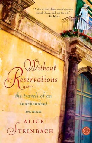 Without Reservations: The Travels of an Independent Woman-Loved this book!