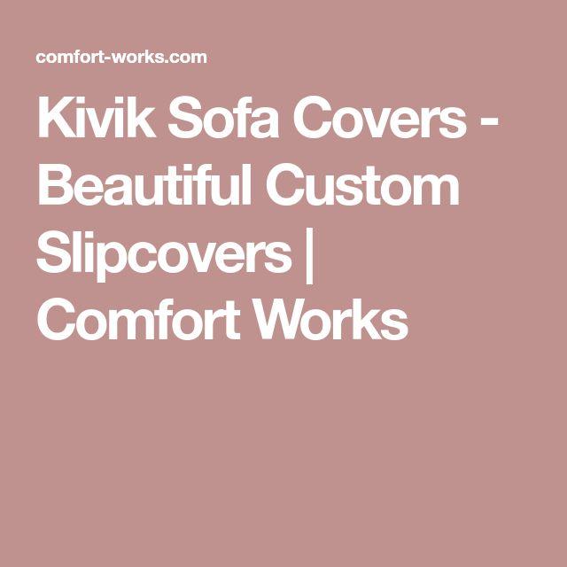 Kivik Sofa Covers - Beautiful Custom Slipcovers   Comfort Works