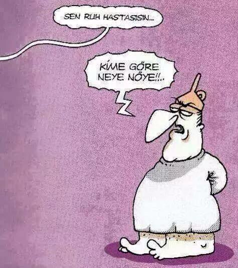 - Sen ruh hastasisin... + Kime göre neye nöye!!.. #karikatür #mizah #matrak #komik #espri #hunili: