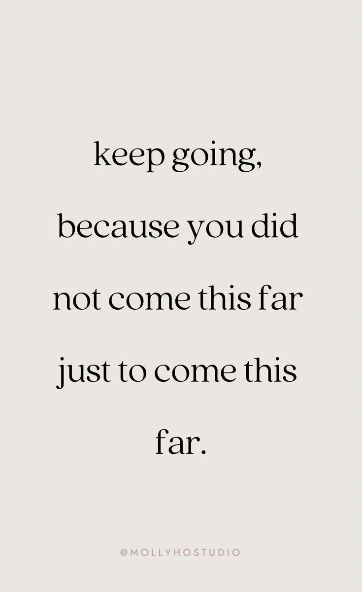 Never ever ever give up. When times get tough, keep going
