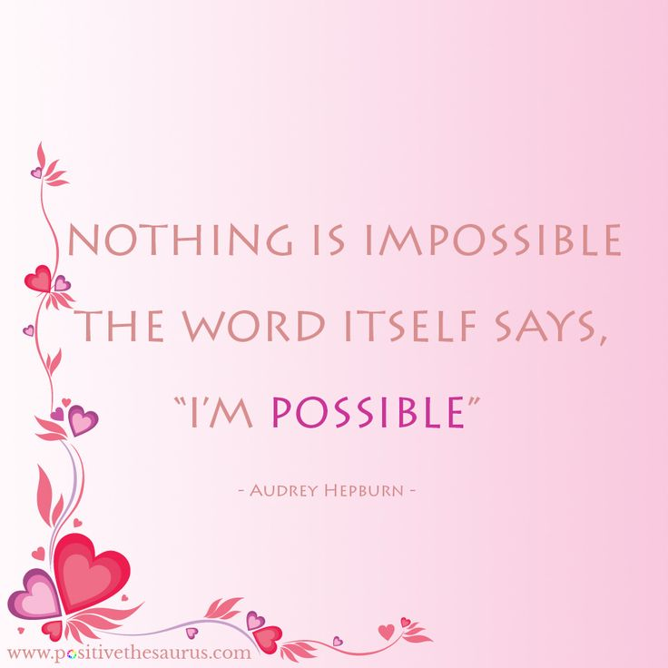 """Motivational quote by Audrey Hepburn www.positivethesaurus.com #positivesaurus  Nothing is impossible the word itself says """"I'm possible"""""""