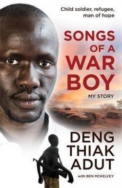 Songs of a War Boy | Deng Thaik Adut : Benn's Books