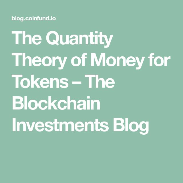 The Quantity Theory of Money for Tokens – The Blockchain Investments Blog
