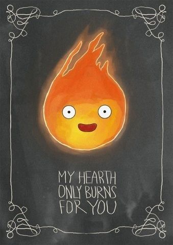 Calcifer | Howl's Moving Castle | Studio Ghibli If someone put this on a valentines day card and gave it to me, I would marry them