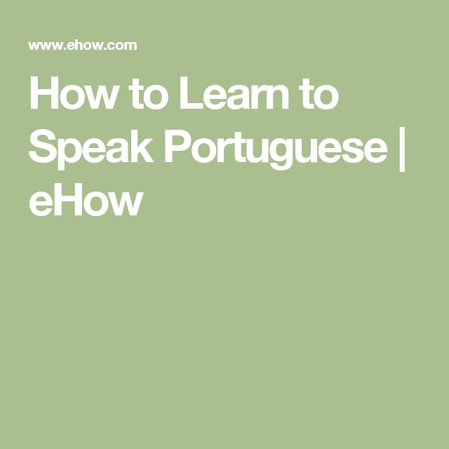 How to Learn to Speak Portuguese | eHow