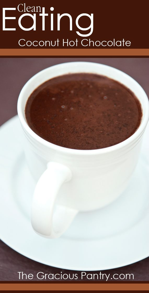 Clean Eating Dairy Free Coconut Hot Chocolate (When it's cold, it's chocolate pudding!!) #cleaneating #cleaneatingrecipes #eatclean #cleaneatingdrinks #drinks #drinkrecipes #dairyfree #thanksgiving #thanksgivingrecipes