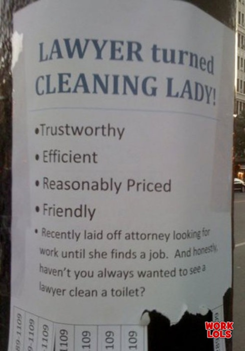 """""""haven't you always wanted to see a lawyer clean a toilet?"""""""