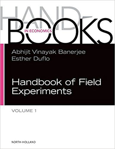 Handbook of Economic Field Experiments Vol. 1 Vol. 2 (EBOOK) FULL TEXT: http://www.sciencedirect.com/science/journal/2214658X?sdc=1https://doi.org/10.1016/S2214-658X(17)30021-1