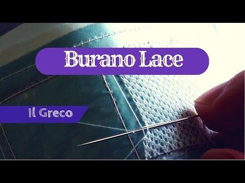 BURANO LACE - Ep. 2 - Il greco - YouTube. НЕСКОЛЬКО ТЕХНИК ШИТЬЯ.