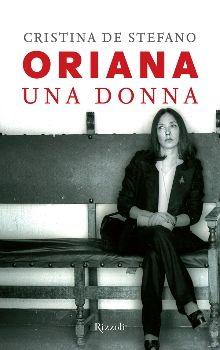 Oriana. Una donna di Cristina De Stefano (Rizzoli, 2013)