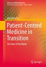 Patient-Centred Medicine in Transition: The Heart of the Matter (2014). Alan Bleakley.