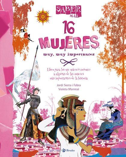"""16 mujeres muy, muy importantes"" (Editorial Bruño) #MujeresDeLaHistoria"