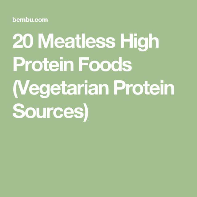 20 Meatless High Protein Foods (Vegetarian Protein Sources)