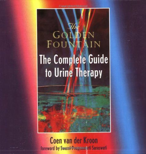 Bestseller Books Online Golden Fountain: The Complete Guide to Urine Therapy Coen van der Kroon $10.85  - http://www.ebooknetworking.net/books_detail-0963209159.html