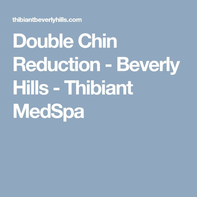 Double Chin Reduction - Beverly Hills - Thibiant MedSpa