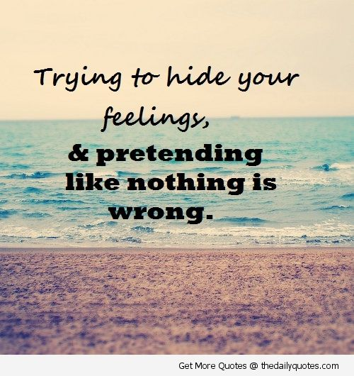 1000+ Hiding Feelings Quotes On Pinterest