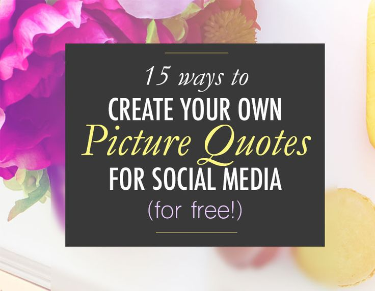15 Apps to Create Your Own Picture Quotes for Instagram (for Free) - Kamila Gornia