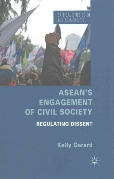 ASEAN's Engagement of Civil Society: Regulating Dissent