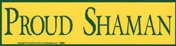 Proud Shaman bumper sticker