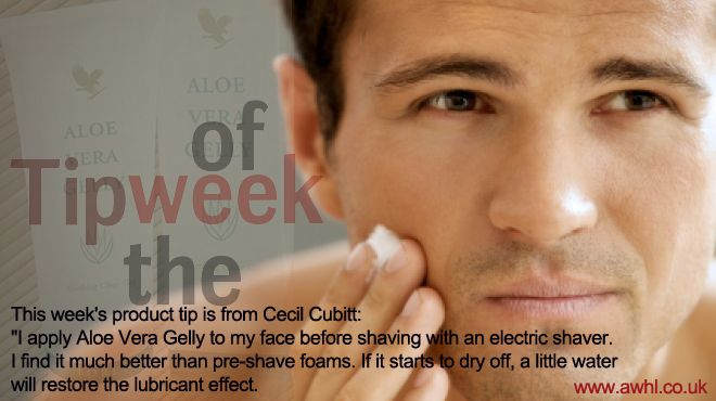 "This week's product tip is from Cecil Cubitt: ""I apply Aloe Vera Gelly to my face before shaving with an electric shaver. I find it much better than pre-shave foams. If it starts to dry off, a little water will restore the lubricant effect. www.awhl.co.uk"