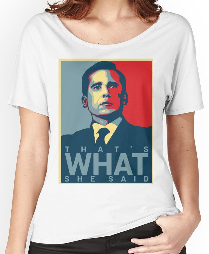 That's What She Said - Michael Scott - The Office US Women's Relaxed Fit T-Shirts