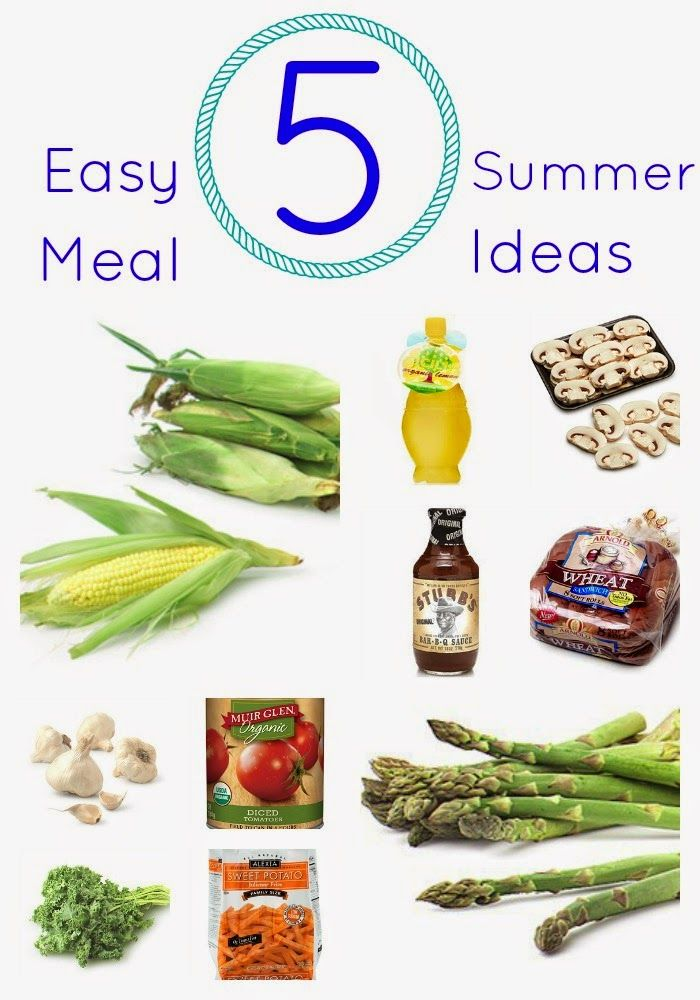 5 Easy Summer Meal Ideas