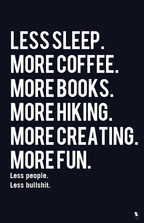 less and more: Inspiration Words, Teas, Book, Life Mottos, Sleep, Dreams Life, People, Inspiration Quotes, True Stories