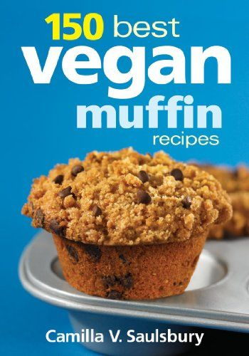 Reading, Writing and Cooking: 150 Best Vegan Muffin Recipes