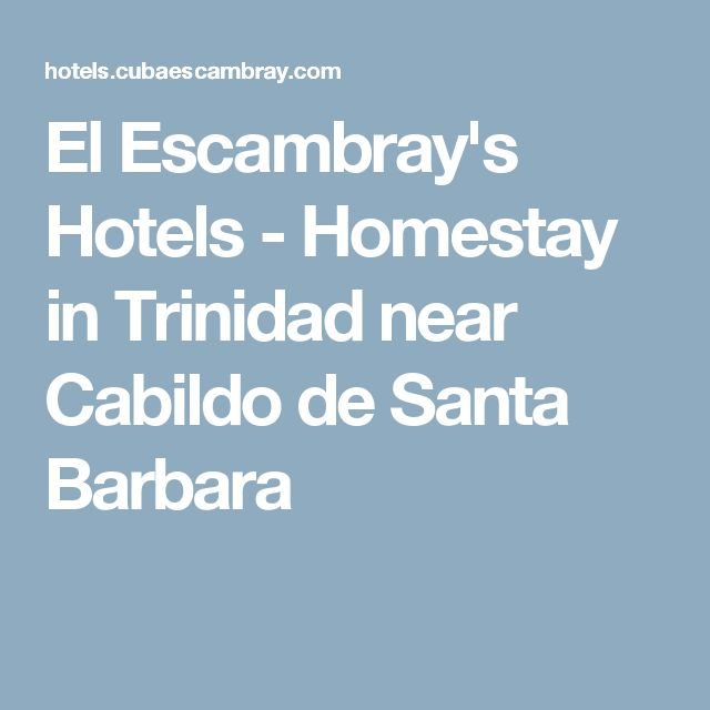 El Escambray's Hotels - Homestay in Trinidad near Cabildo de Santa Barbara