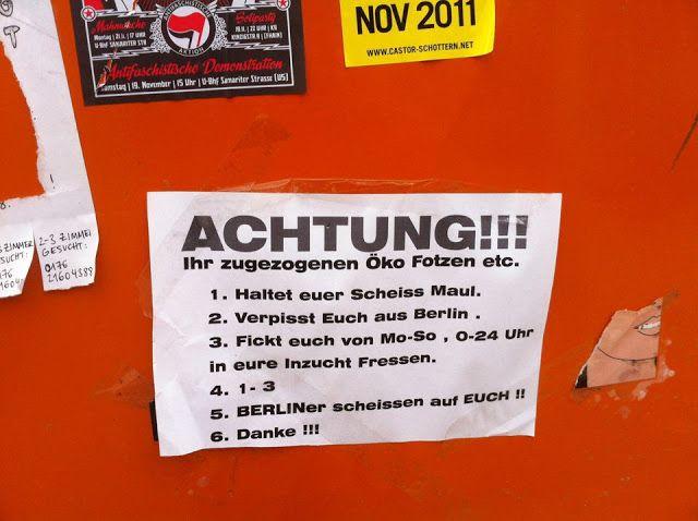 ACHTUNG!!! Ihr zugezogenen Öko Fotzen etc. - Notes of Berlin