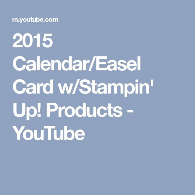 2015 Calendar/Easel Card w/Stampin' Up! Products - YouTube