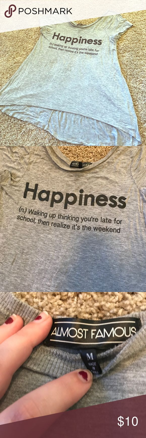 """Gray Definition of Happiness T-shirt Super soft and comfy t-shirt from Almost Famous. It says: """"Happiness; (n.) Waking up thinking you're late for school, then realize it's the weekend."""" I'm not in school anymore so this doesn't really work for me. Kitten approved 😽 Almost Famous Tops Tees - Short Sleeve"""
