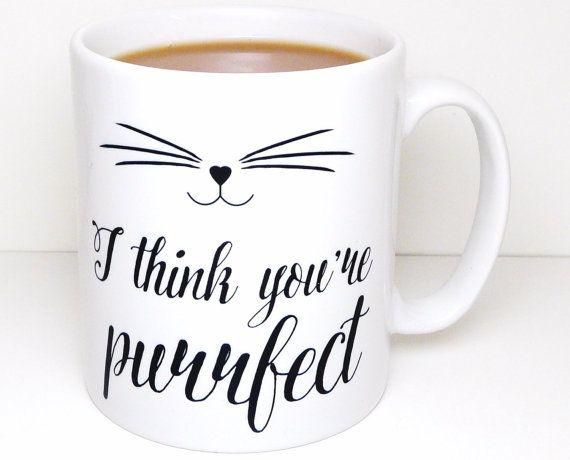 Cat Mug I think you're purrfect Mug Kitten Mug Cat