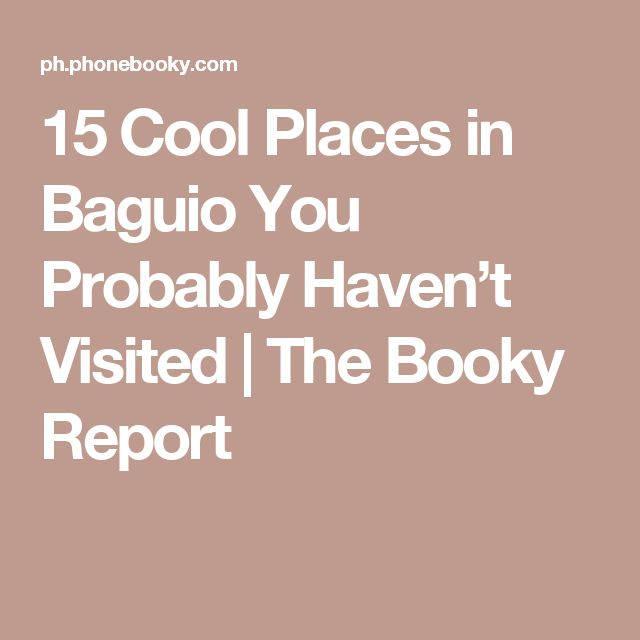 15 Cool Places in Baguio You Probably Haven't Visited   The Booky Report