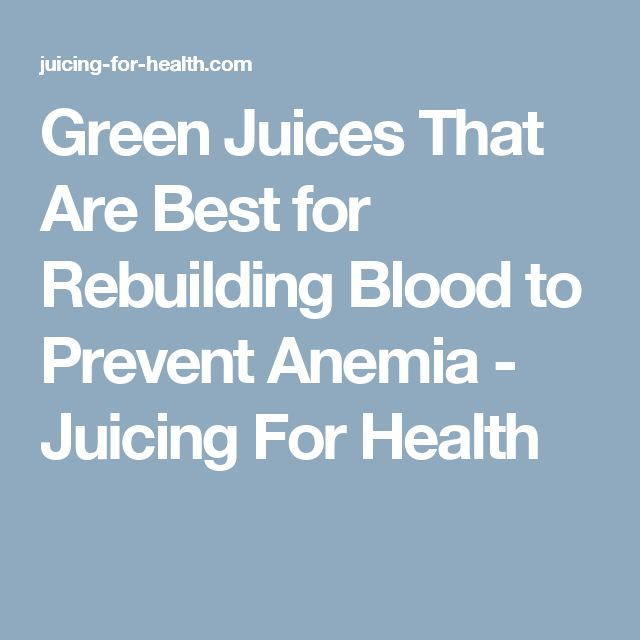 Green Juices That Are Best for Rebuilding Blood to Prevent Anemia - Juicing For Health